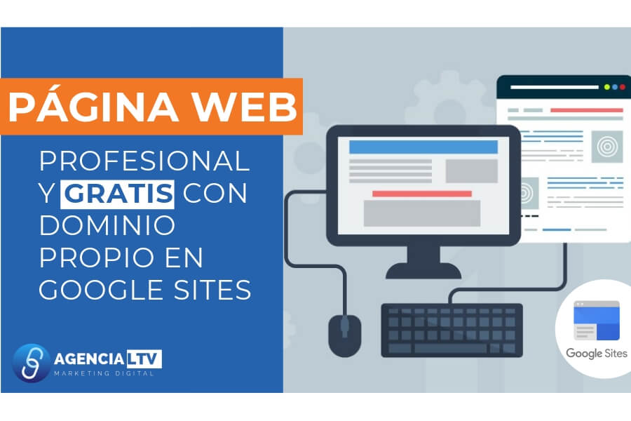 Crea Tu Página Web Gratis Con Google Sites: La Guía Definitiva